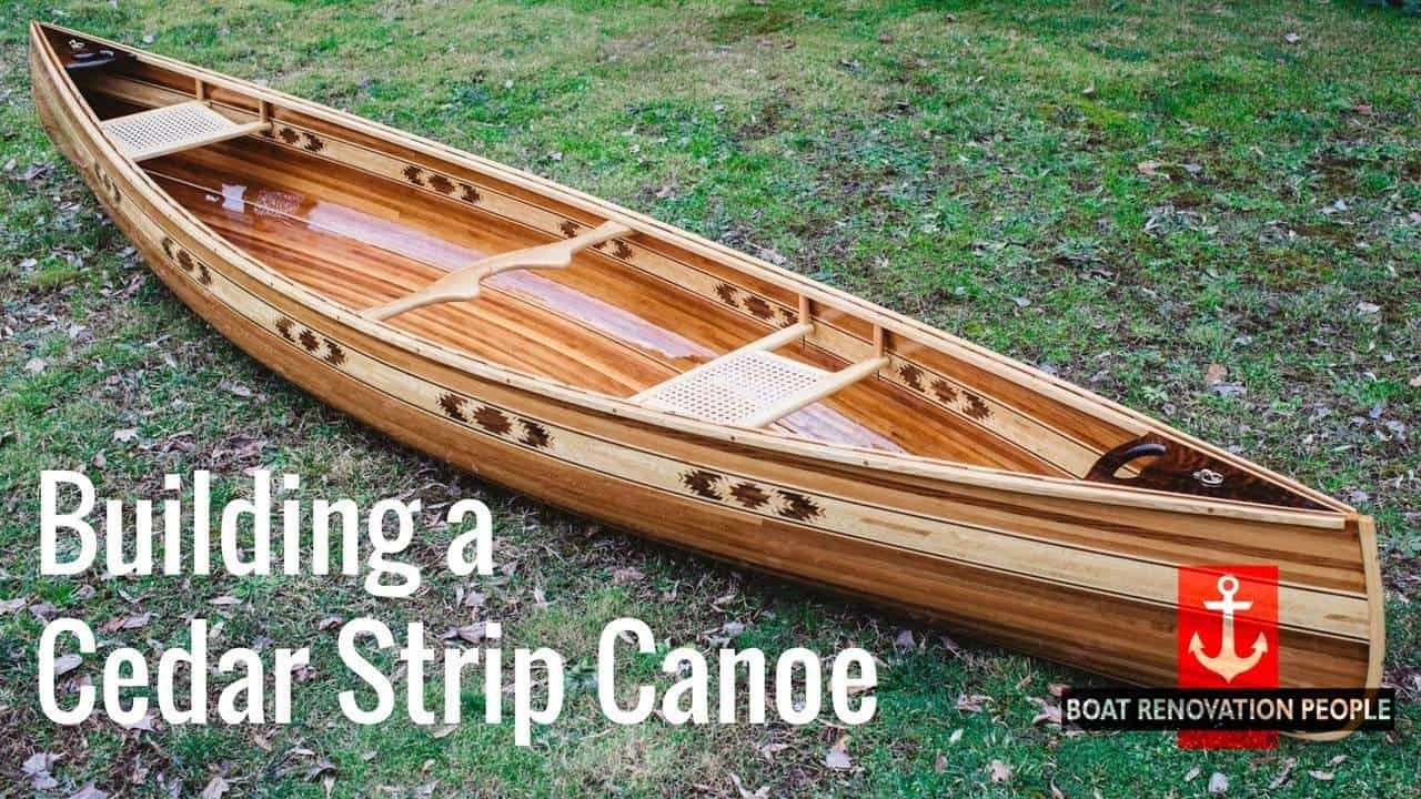 Building A Cedar Strip Canoe - Boat Renovation People